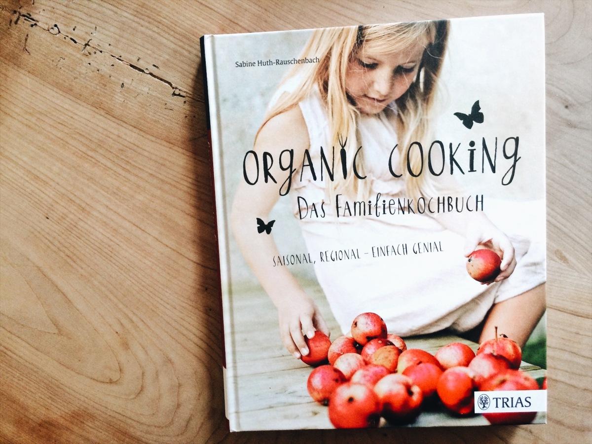 """Kochbuch-Tipp – """"Organic Cooking"""" (von Sabine Huth-Rauschenbach) & Kipferl-French-Toast"""